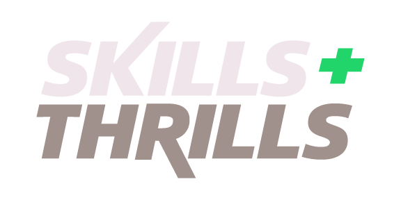 Skills + Thrills